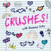 Crushes! with Deanna Ortiz artwork