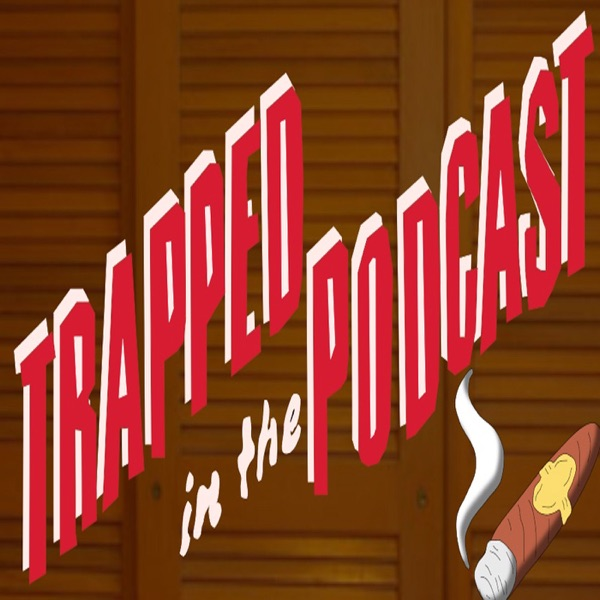 Trapped In The Podcast