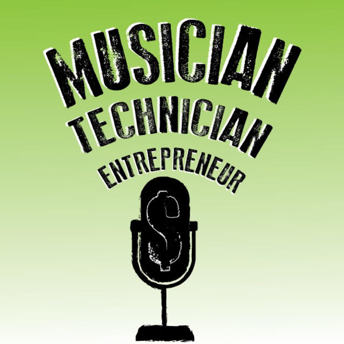 Musician Technician Entrepreneur