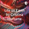 Life on Earth by Cristina Hurtarte artwork