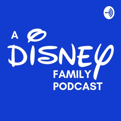 A Disney Family Podcast