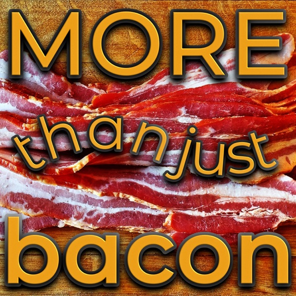 More Than Just Bacon