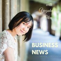 Japan Business News with Yuzuha Oka podcast