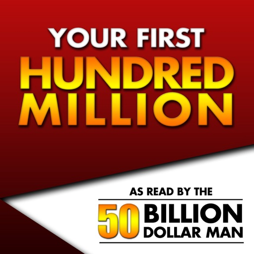 Cover image of Your First Hundred Million - As Read by the 50 Billion Dollar Man