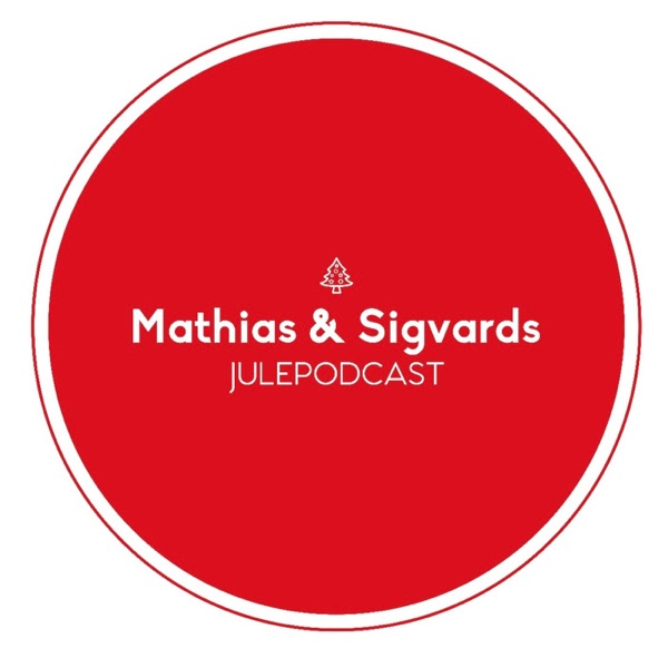 Mathias og Sigvards Julepodcast
