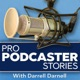 Pro Podcaster Stories