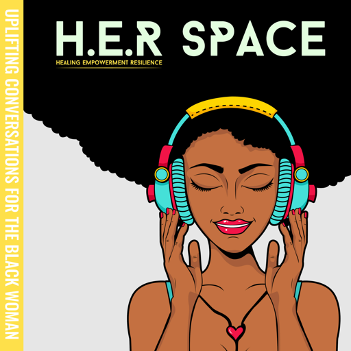 Cover image of H.E.R Space: Uplifting Conversations for the Black Woman