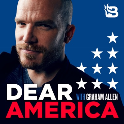 Graham Allen's Dear America Podcast:Blaze Podcast Network