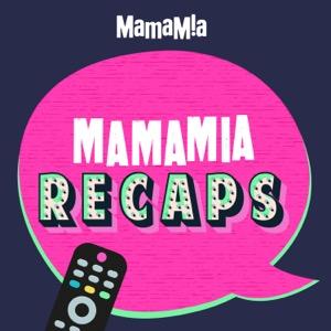 Mamamia Recaps