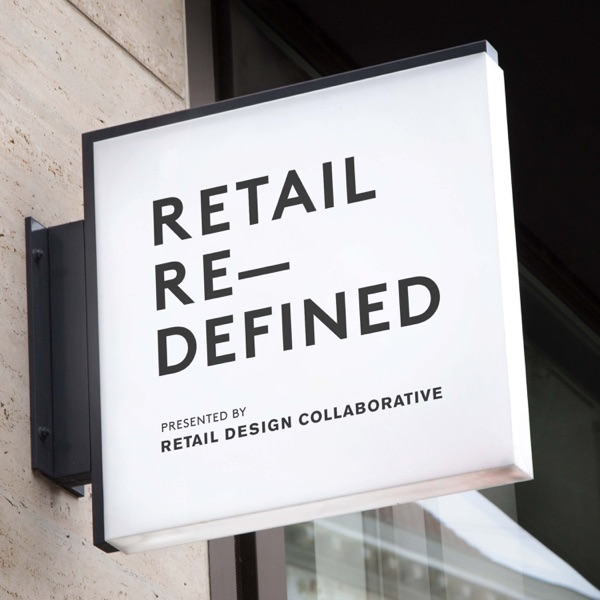The Retail Redefined Podcast: Retail, Design, and the Future of It
