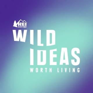 ddd745af3c08e Wild Ideas Worth Living Presented by REI
