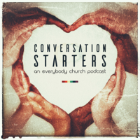 Everybody Church Conversation Starters podcast