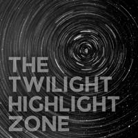 The Twilight Highlight Zone podcast