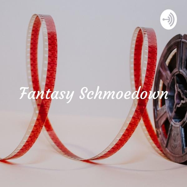 Fantasy Schmoedown: A Schmoedown Fantasy Booking Podcast