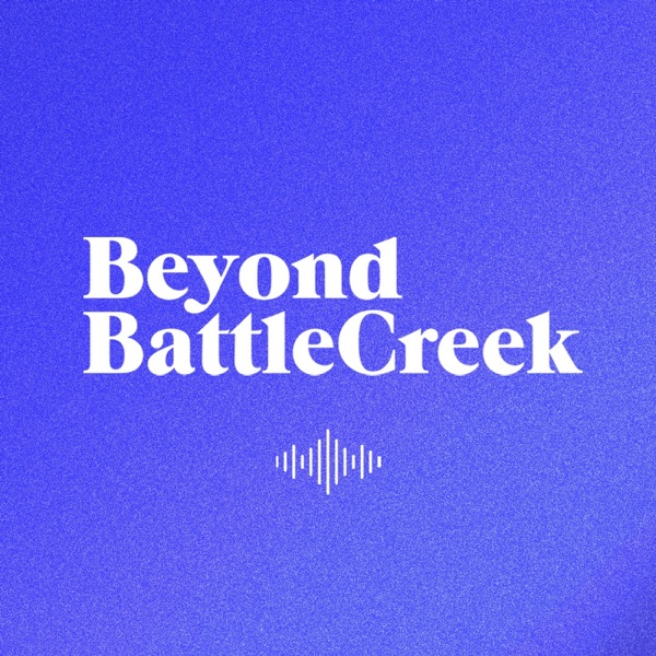 Beyond BattleCreek