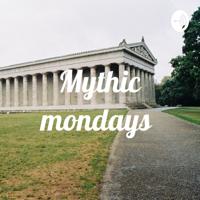 Mythic Monday podcast