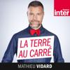 La Terre au carré - France Inter