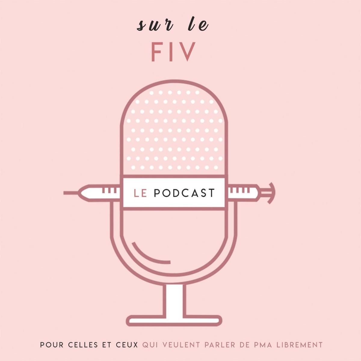 Sur le Fiv, podcast spécial PMA