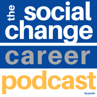 The Social Change Career Podcast podcast