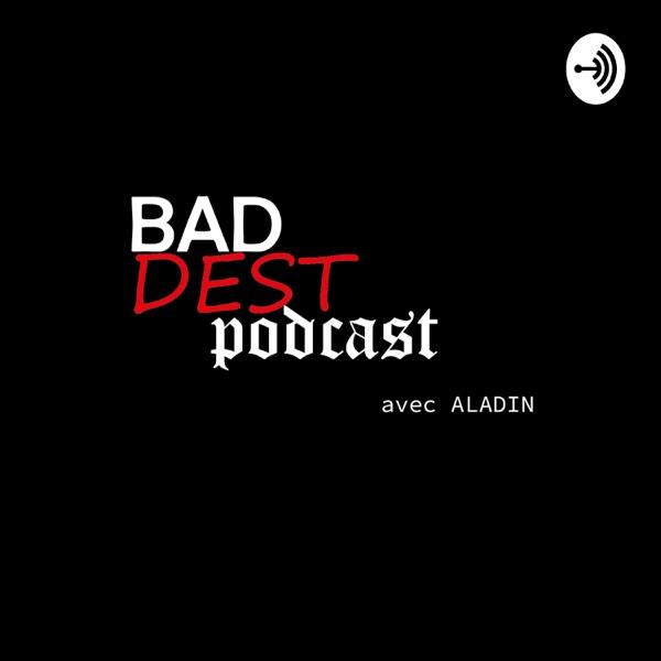 BADDest podcast avec Aladin