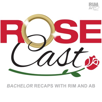 Rosecast   'Bachelor' Recaps with Rim and AB:Rim and AB