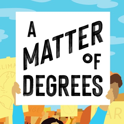 A Matter of Degrees:Katharine Wilkinson, Leah Stokes