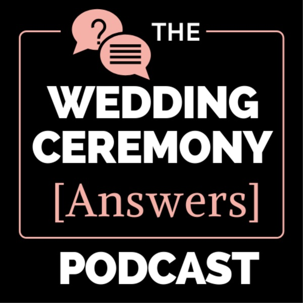 The Wedding Ceremony Answers Podcast podcast show image