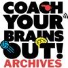 Coach Your Brains Out Archives artwork