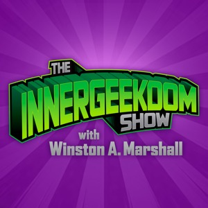 The Innergeekdom Show with Winston A. Marshall