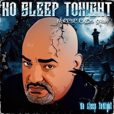 No Sleep Tonight Horror Radio Show