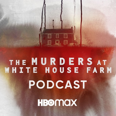 The Murders at White House Farm: The Podcast:HBO Max and iHeartRadio