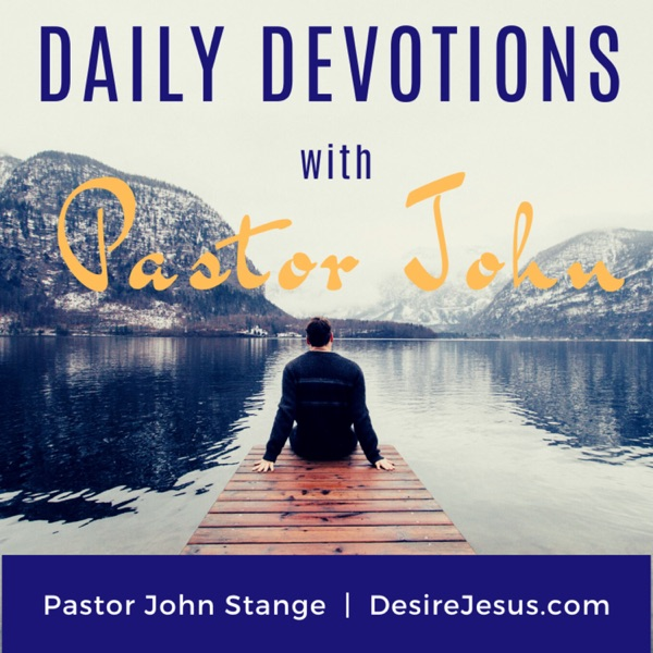 Daily Devotions with Pastor John