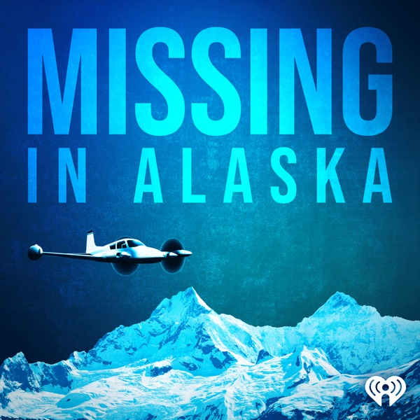Missing in Alaska podcast show image
