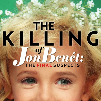 The Killing of JonBenet: The Final Suspects:a360 Media