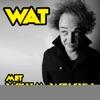 WAT Met Willim Welsyn Podcast