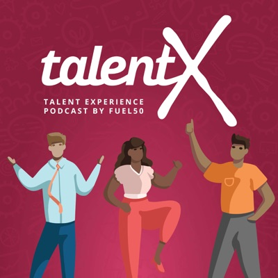 TalentX - The Talent Experience Podcast