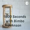 1800 Seconds with Bimbo Johnson  artwork