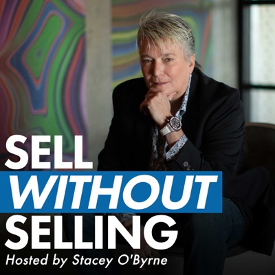 Sell Without Selling:Stacey O'Byrne