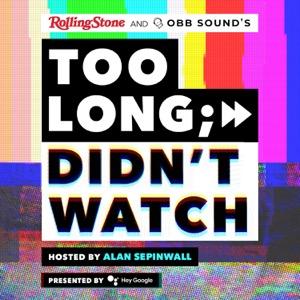Too Long; Didn't Watch