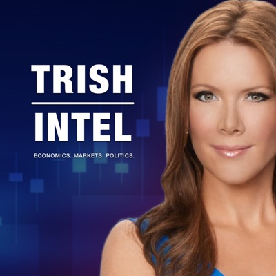 Trish Intel Podcast:Trish Regan