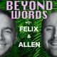 Beyond Words with Felix and Al