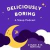 Deliciously Boring: A Sleep Podcast artwork