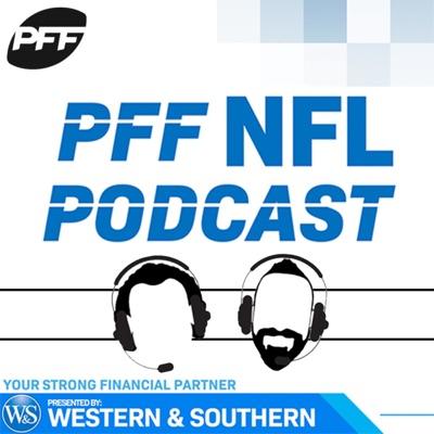 The PFF NFL Podcast:PFF