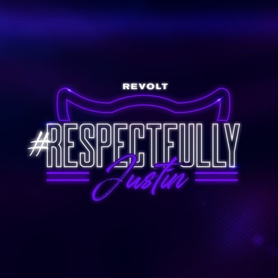 RESPECTFULLY JUSTIN:REVOLT