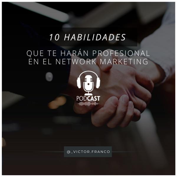 10 habilidades que te harán profesional en el Network Marketing