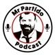 Mr Partido Podcast