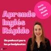 Aprende Inglés Rápido: Un podcast para principiantes
