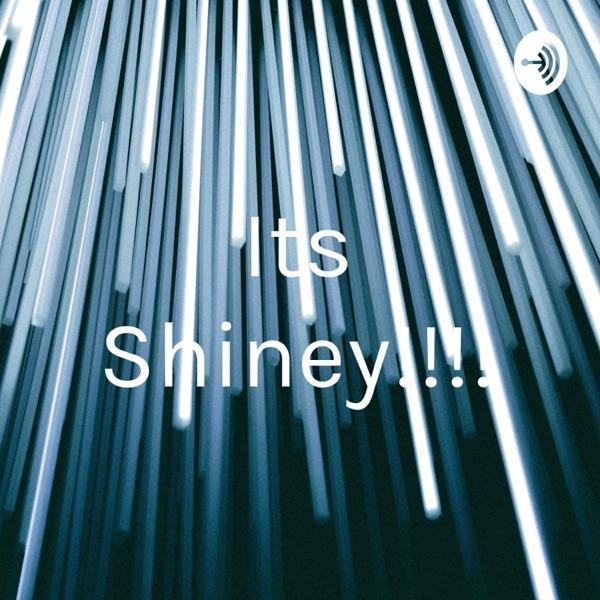 Its Shiney!!!!