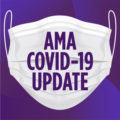AMA COVID-19 Update:American Medical Association