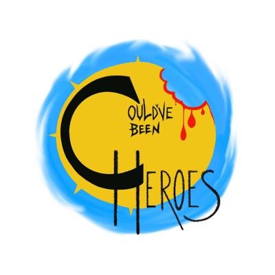 Could've Been Heroes:Could've Been Heroes Podcast